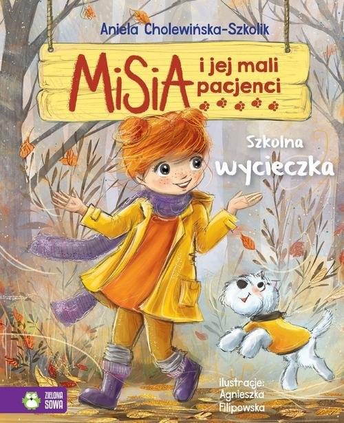 okładka Misia i jej mali pacjenci Szkolna wycieczka, Książka | Cholewińska-Szkolik Aniela