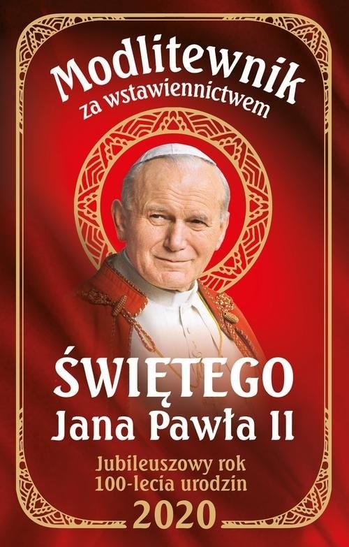 okładka Modlitewnik za wstawiennictwem św Jana Pawła II Wydanie Jubileuszowe 100 lecie urodzin, Książka |