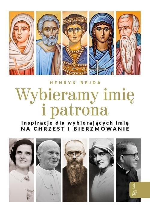 okładka Wybieramy imię i patrona Inspiracje dla wybierających imię na chrzest i bierzmowanie, Książka | Henryk Bejda