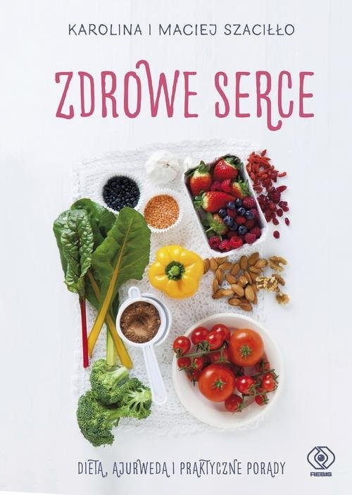 okładka Zdrowe serce, Książka | Karolina Szaciłło, Maciej Szaciłło
