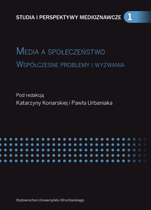 okładka Media a społeczeństwo Współczesne problemy i wyzwania, Książka  
