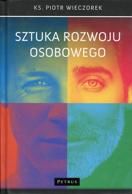 okładka Sztuka rozwoju osobowegoksiążka      Wieczorek Piotr