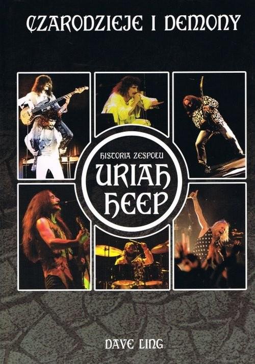 okładka Czarodzieje i demony Historia zespołu Uriah Heepksiążka |  | Ling Dave