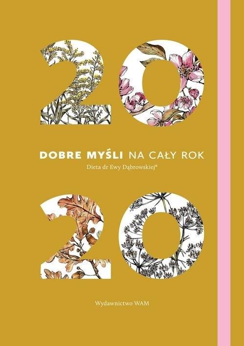 okładka Kalendarz 2020 Dobre myśli na cały rok Dąbrowska Dieta dr Ewy Dąbrowskiej® (zeszyt), Książka | Beata Anna Dąbrowska