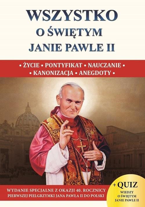 okładka Wszystko o świętym Janie Pawle II XXSksiążka      Stefan Borek Wacław