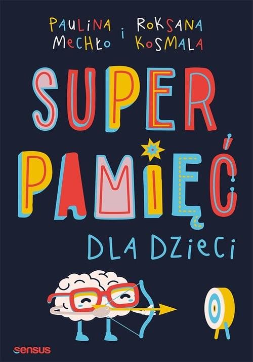 okładka Superpamięć dla dzieci, Książka | Mechło Paulina, Kosmala Roksana