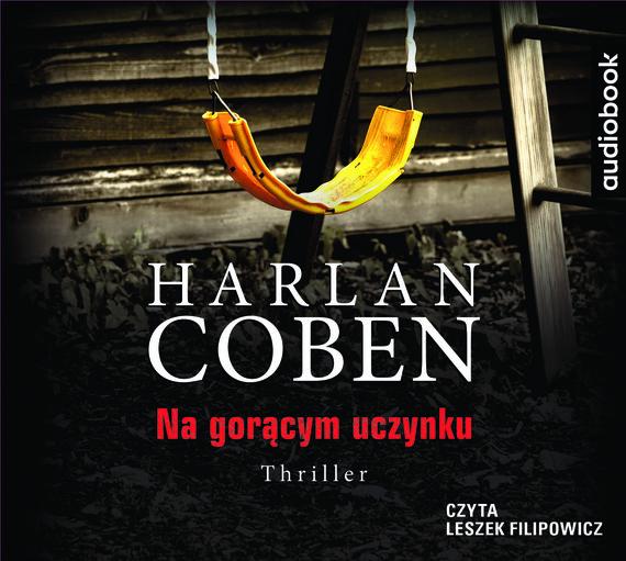 okładka NA GORĄCYM UCZYNKU, Audiobook   Harlan Coben