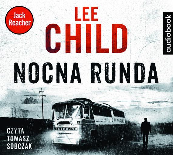 okładka NOCNA RUNDAaudiobook | MP3 | Lee Child