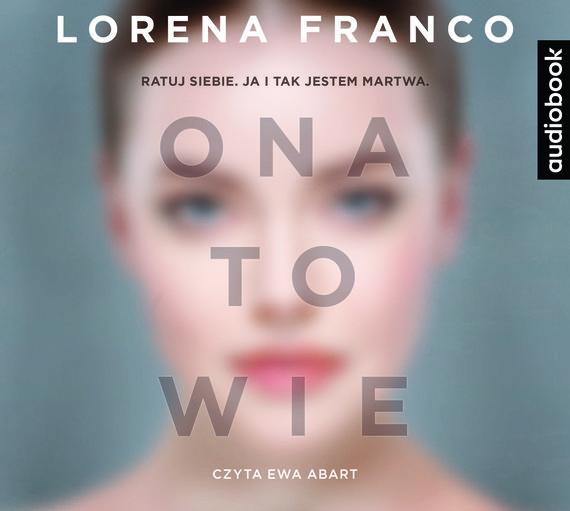 okładka ONA TO WIE, Audiobook | Lorena Franco