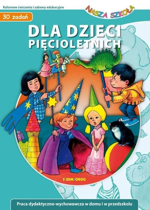okładka Nasza szkoła Dla dzieci pięcioletnich 30 zadań, Książka | Wróblewska Małgorzata