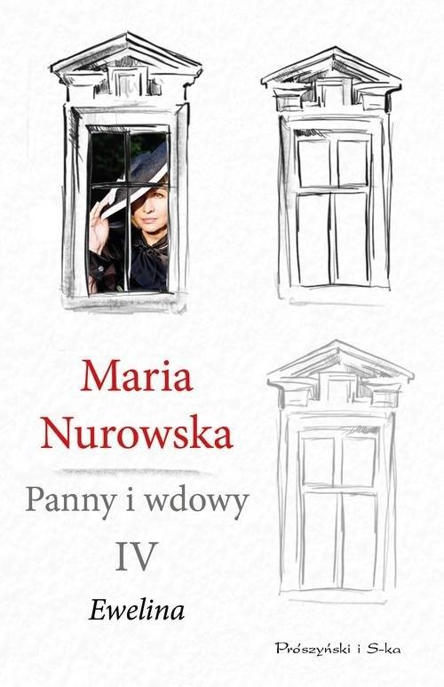 okładka Panny i wdowy Tom 4 Ewelina, Książka | Nurowska Maria