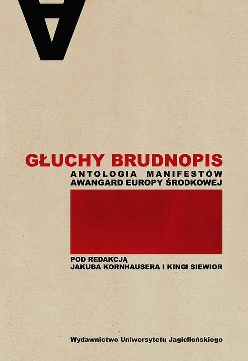 okładka Głuchy brudnopis Antologia manifestów awangard Europy Środkowej, Książka |