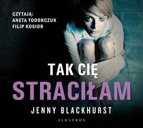 okładka TAK CIĘ STRACIŁAMaudiobook   MP3   Jenny Blackhurst
