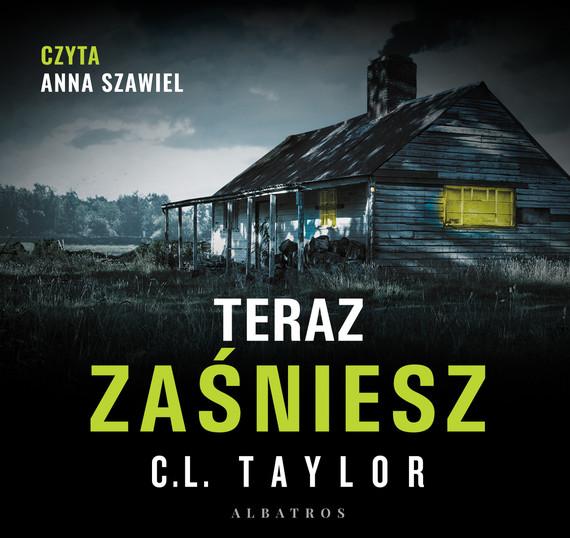 okładka TERAZ ZAŚNIESZ, Audiobook | C.L. Taylor