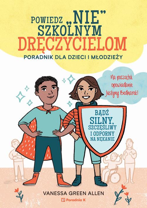 okładka Powiedź nie szkolnym dręczycielom, Książka | Allen Vanessa Green
