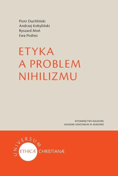 okładka Etyka a problem nihilizmu, Książka | Piotr Duchliński, Andrzej Kobyliński, Rys Moń