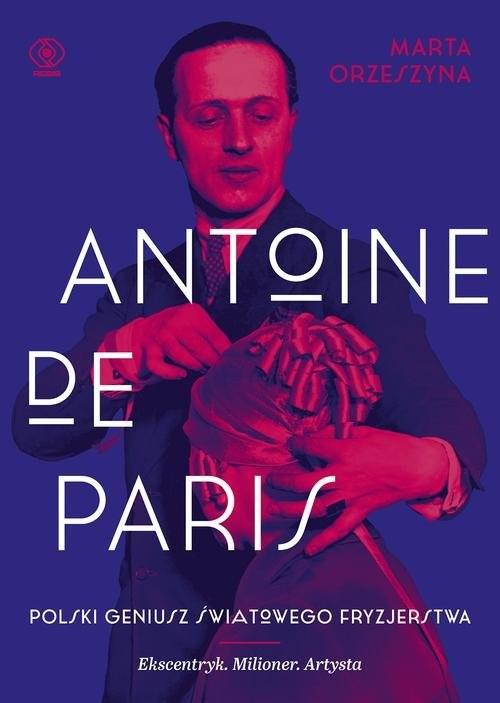 okładka Antoine de Paris, Książka | Orzeszyna Marta