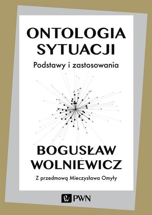 okładka Ontologia sytuacji Podstawy i zastosowania, Książka   Wolniewicz Bogusław