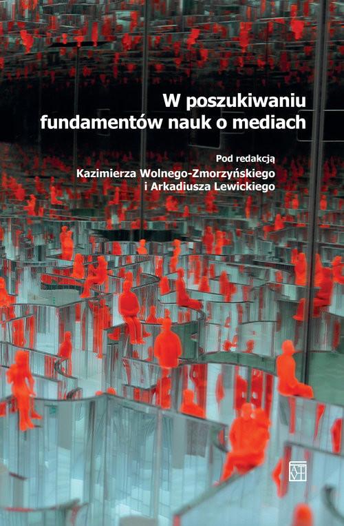 okładka W poszukiwaniu fundamentów nauk o mediachksiążka     