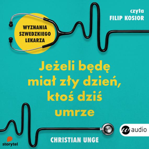 okładka Jeżeli będę miał zły dzień, ktoś dziś umrze, Audiobook | Christian Unge