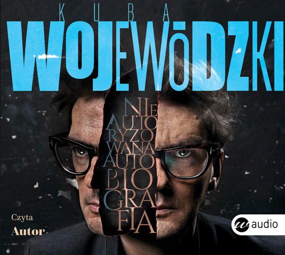 okładka Kuba Wojewódzki: Nieautoryzowana autobiografia, Audiobook   Kuba Wojewódzki