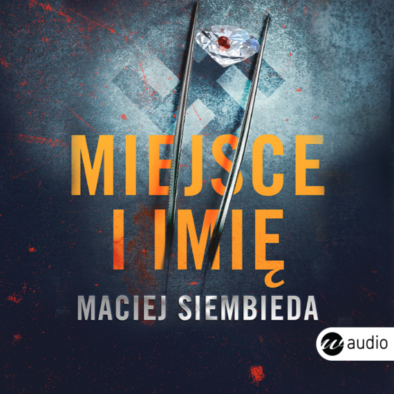 okładka Miejsce i imięaudiobook | MP3 | Maciej Siembieda