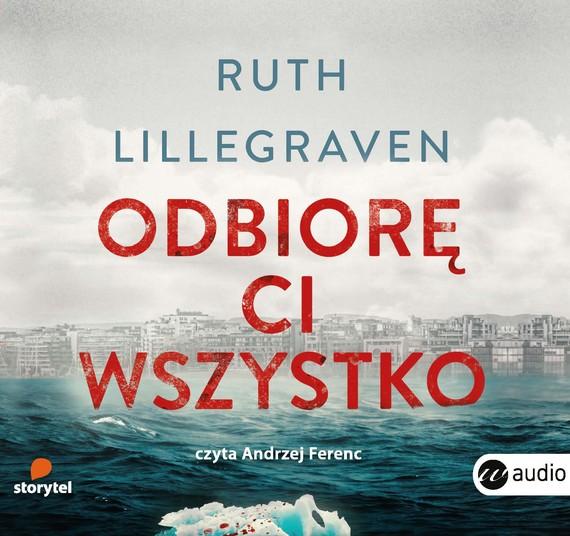 okładka Odbiorę ci wszystkoaudiobook | MP3 | Ruth Lillegraven