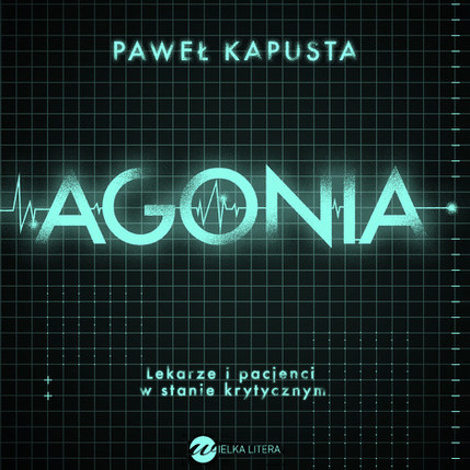 okładka Agonia, Audiobook | Paweł Kapusta