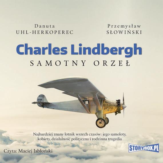 okładka Charles Lindbergh. Samotny orzeł, Audiobook | Danuta Uhl-Herkoperec, Przemysław Słowiński