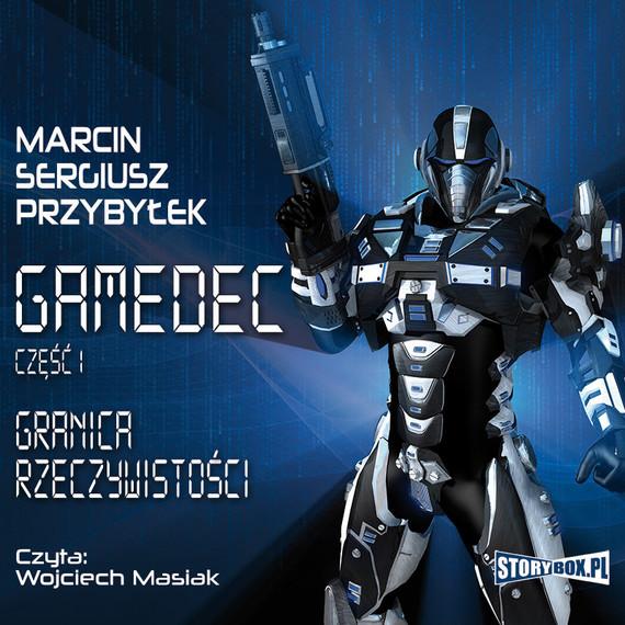 okładka Gamedec. Część 1. Granica rzeczywistościaudiobook | MP3 | Marcin Przybyłek