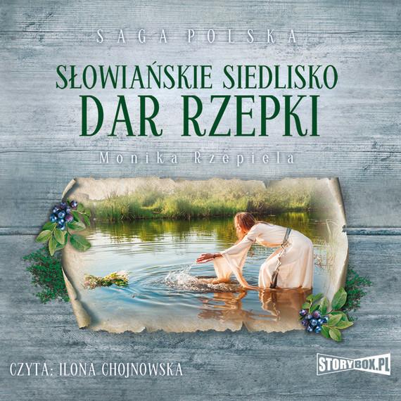 okładka Słowiańskie siedlisko. Tom 2. Dar Rzepki, Audiobook   Monika Rzepiela