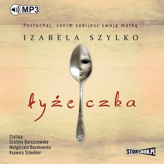 okładka Łyżeczkaaudiobook | MP3 | Izabela Szylko