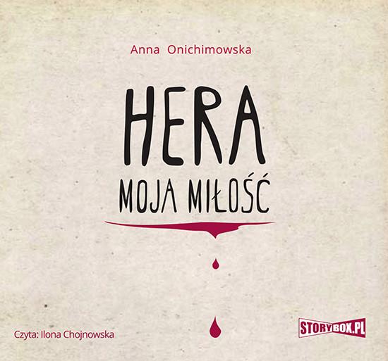okładka Hera. Tom 1. Hera moja miłość, Audiobook   Anna Onichimowska