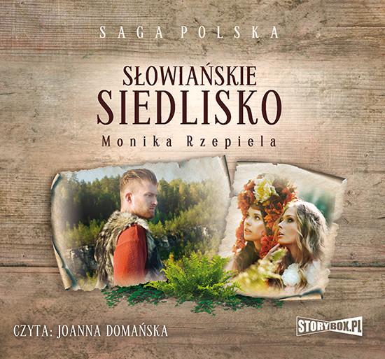 okładka Słowiańskie siedlisko. Tom 1, Audiobook   Monika Rzepiela