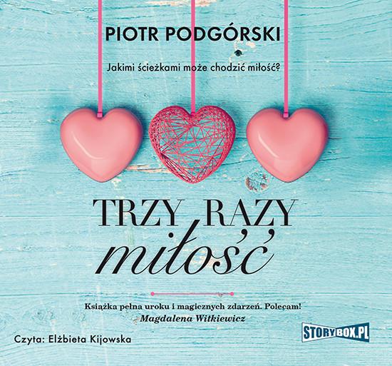okładka Trzy razy miłość, Audiobook | Piotr Podgórski