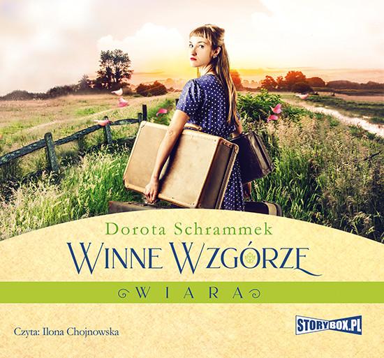 okładka Winne Wzgórze. Wiara, Audiobook | Dorota Schrammek