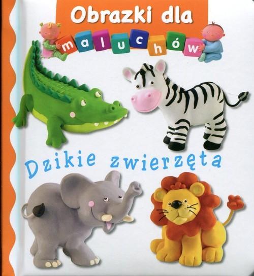 okładka Dzikie zwierzęta Obrazki dla maluchów, Książka |