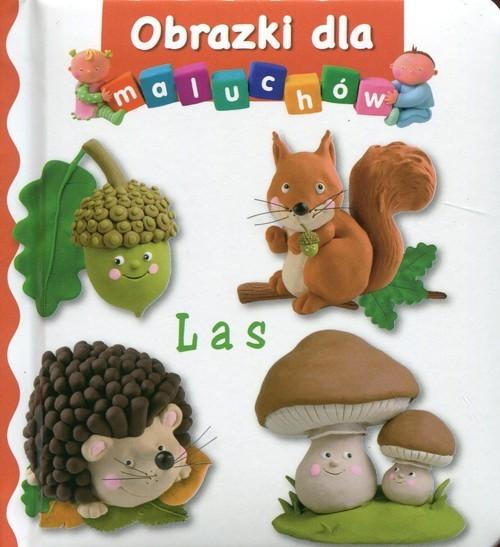 okładka Las Obrazki dla maluchów, Książka |