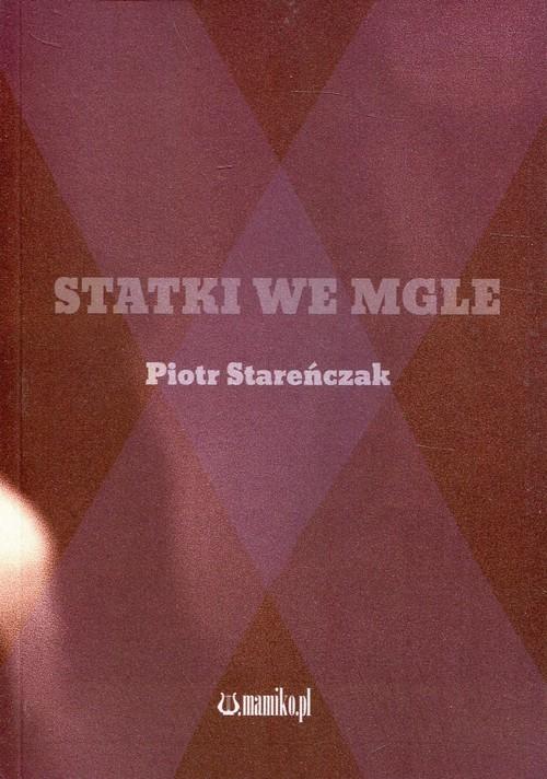 okładka Statki we mgle, Książka   Stareńczak Piotr