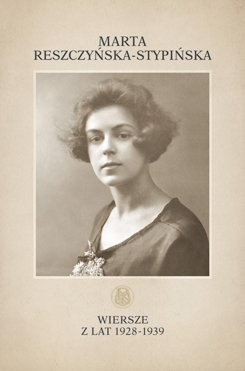 okładka Wiersze z lat 1928-1939 / Marpress, Książka | Reszczyńska-Stypińska Marta