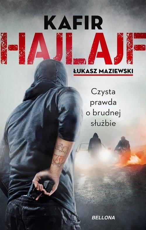 okładka Hajlajf Czysta prawda o brudnej służbie, Książka | Kafir, Łukasz Maziewski
