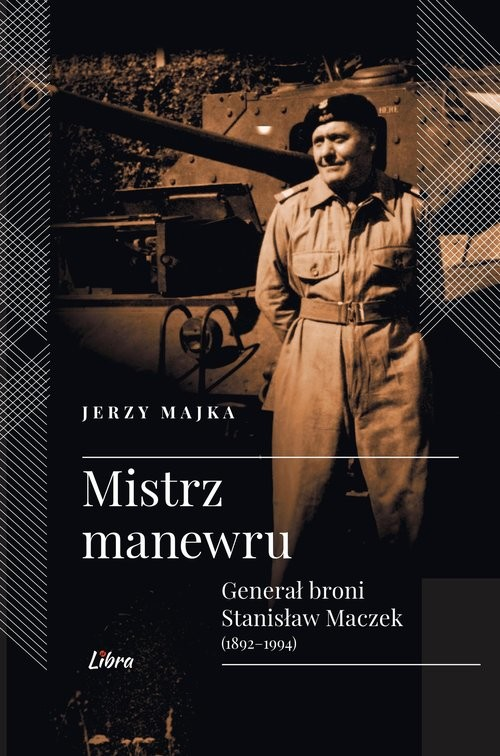 okładka Mistrz manewru Generał broni Stanisław Maczek, Książka | Majka Jerzy
