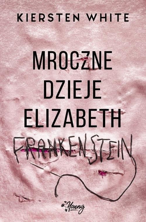 okładka Mroczne dzieje Elizabeth Frankenstein, Książka | White Kiersten