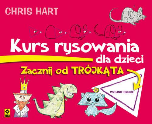 okładka Kurs rysowania dla dzieci Zacznij od trójkąta, Książka | Hart Christopher
