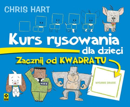 okładka Kurs rysowania dla dzieci Zacznij od kwadratu, Książka | Hart Christopher