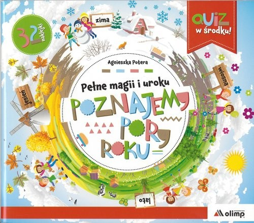 okładka Pełne magii i uroku Poznajemy pory roku, Książka   Potera Agnieszka