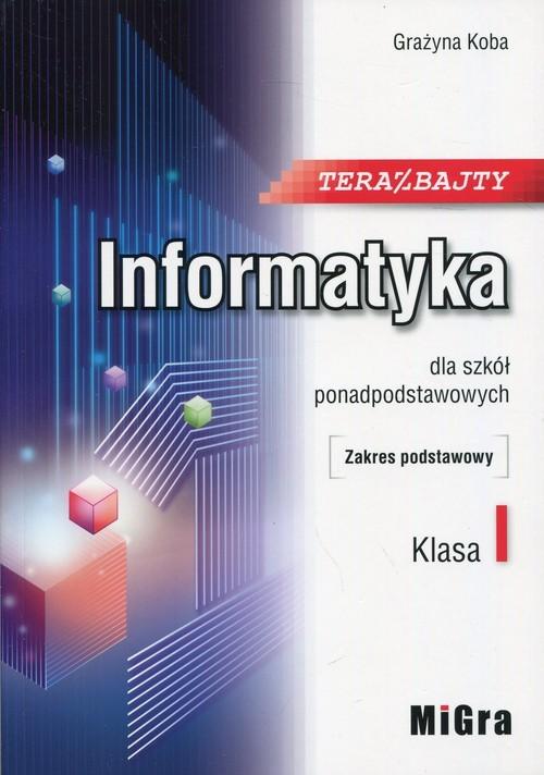 okładka Teraz bajty Informatyka 1 Podręcznik Zakres podstawowy Szkoła ponadpodstawowa, Książka | Koba Grażyna