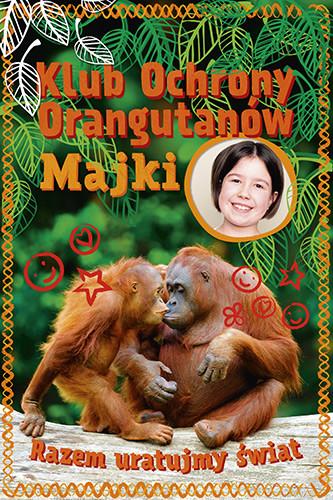 okładka Klub Ochrony Orangutanów Majki. Razem uratujmy świ, Książka | Mulak Maja