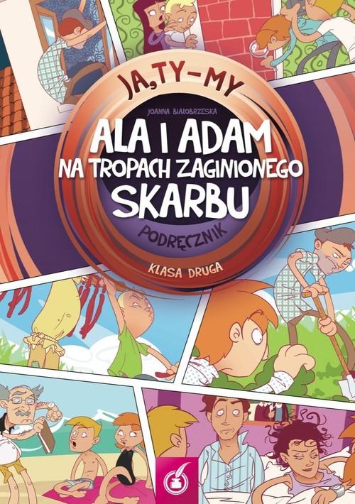 okładka Ja Ty My 2 Ala i Adam na tropach zaginionego skarbu Podręcznik, Książka   Białobrzeska Joanna