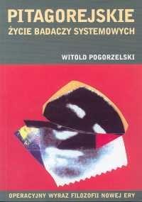 okładka Pitagorejskie życie badaczy systemowych Operacyjny wyraz filozofii nowej eryksiążka      Pogorzelski Witold